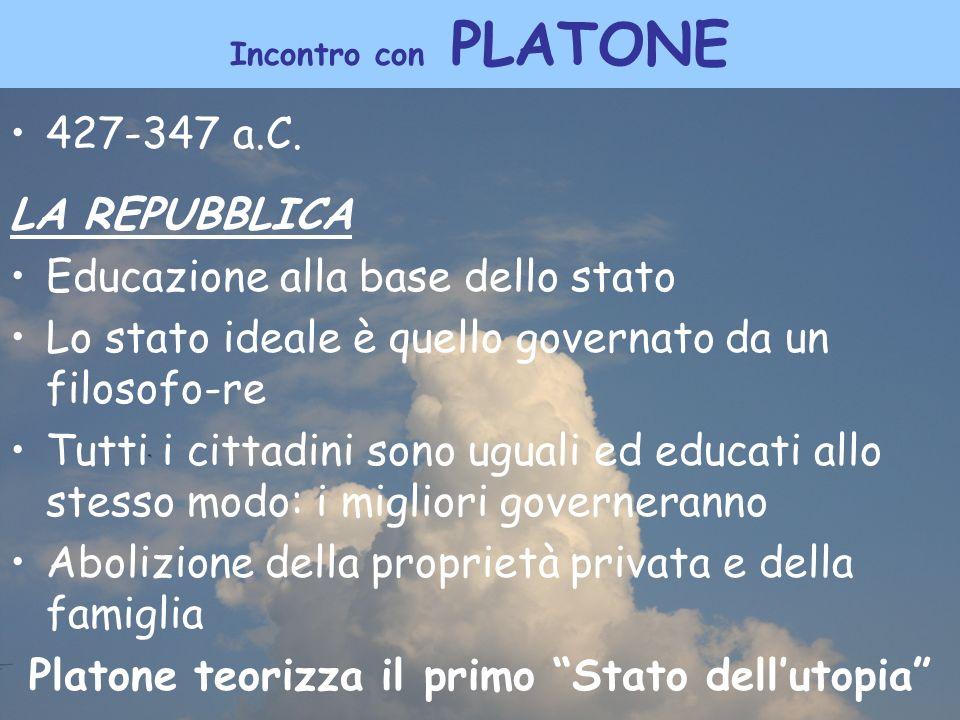 Platone teorizza il primo Stato dell'utopia