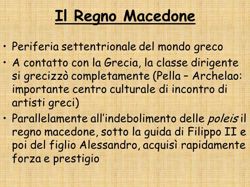 Il Regno Macedone Periferia settentrionale del mondo greco