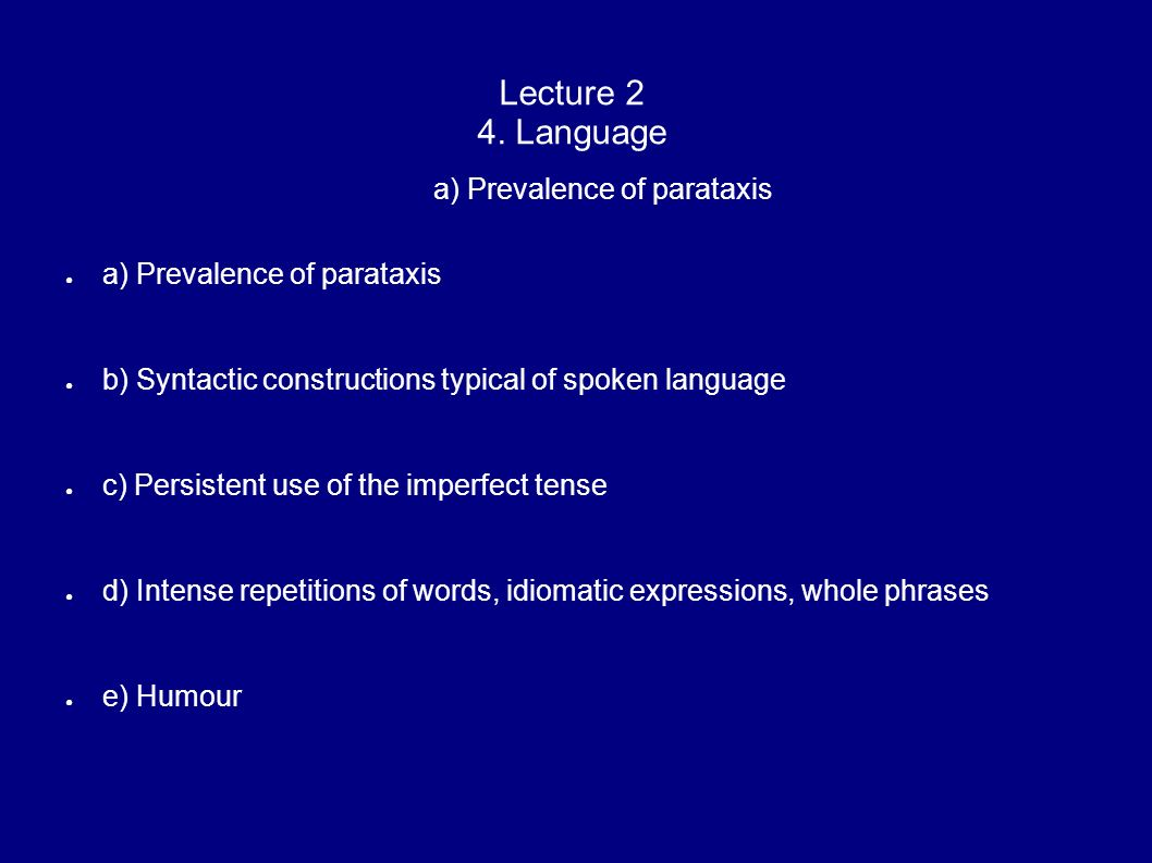 Lecture 2 4. Language a) Prevalence of parataxis
