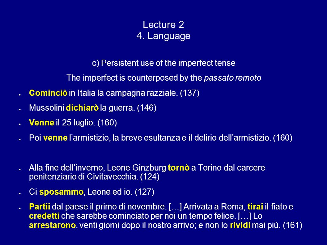 Lecture 2 4. Language c) Persistent use of the imperfect tense