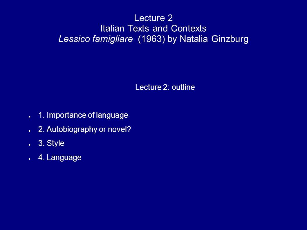Lecture 2 Italian Texts and Contexts Lessico famigliare (1963) by Natalia Ginzburg
