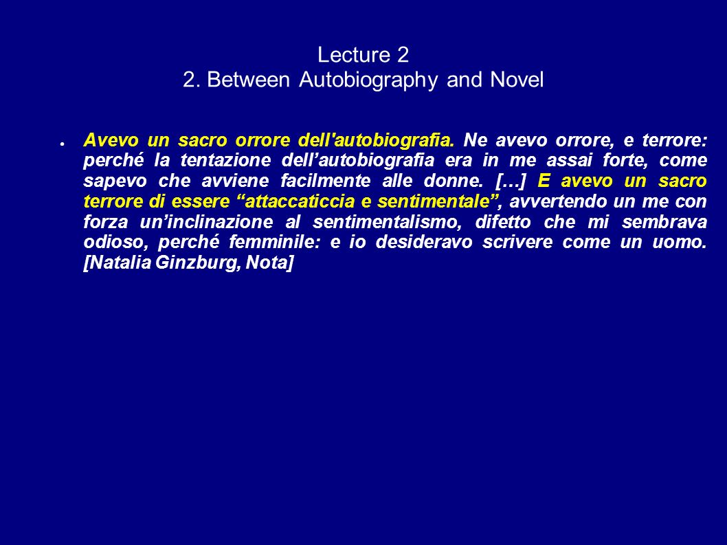 Lecture 2 2. Between Autobiography and Novel