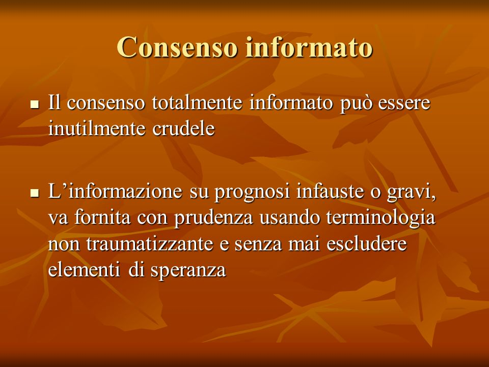 Consenso informato Il consenso totalmente informato può essere inutilmente crudele.