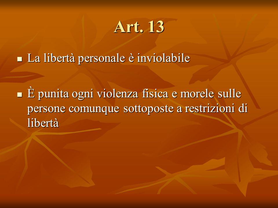 Art. 13 La libertà personale è inviolabile