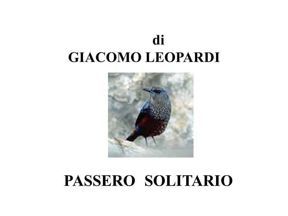 di GIACOMO LEOPARDI PASSERO SOLITARIO