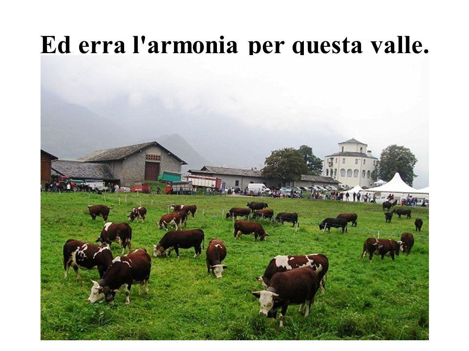 Ed erra l armonia per questa valle.
