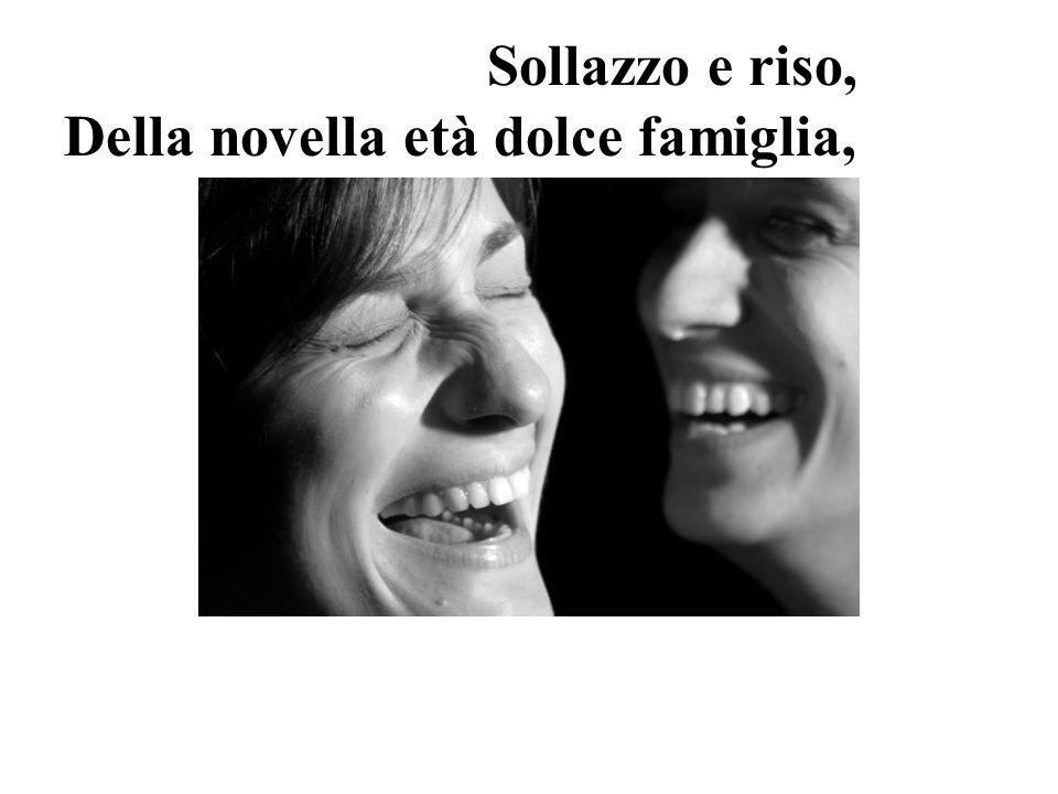 Sollazzo e riso, Della novella età dolce famiglia,