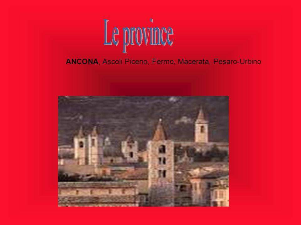 Le province ANCONA, Ascoli Piceno, Fermo, Macerata, Pesaro-Urbino