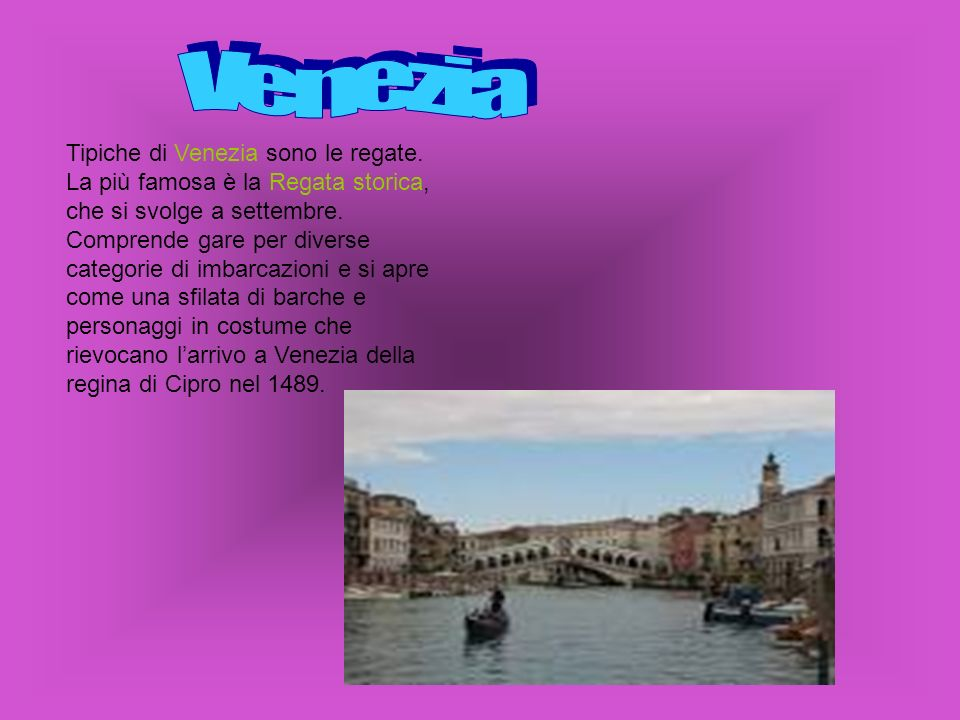 Venezia Tipiche di Venezia sono le regate.
