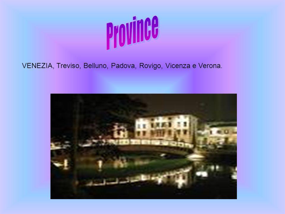 Province VENEZIA, Treviso, Belluno, Padova, Rovigo, Vicenza e Verona.