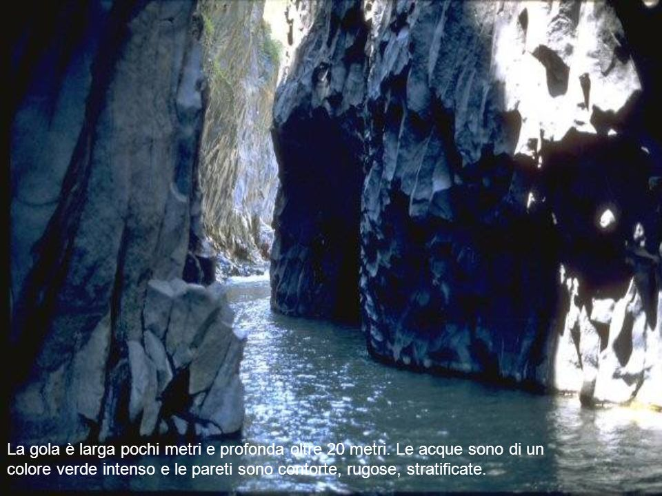 La gola è larga pochi metri e profonda oltre 20 metri