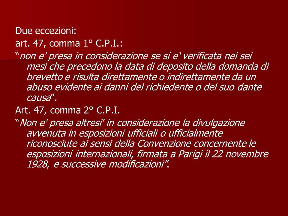 Due eccezioni: art. 47, comma 1° C.P.I.: