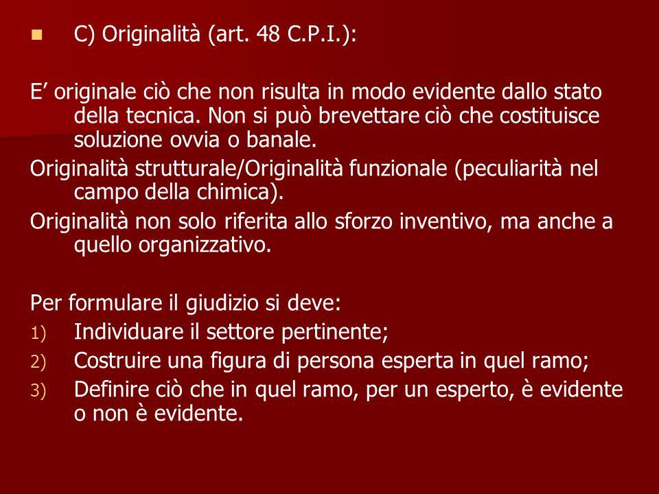 C) Originalità (art. 48 C.P.I.):
