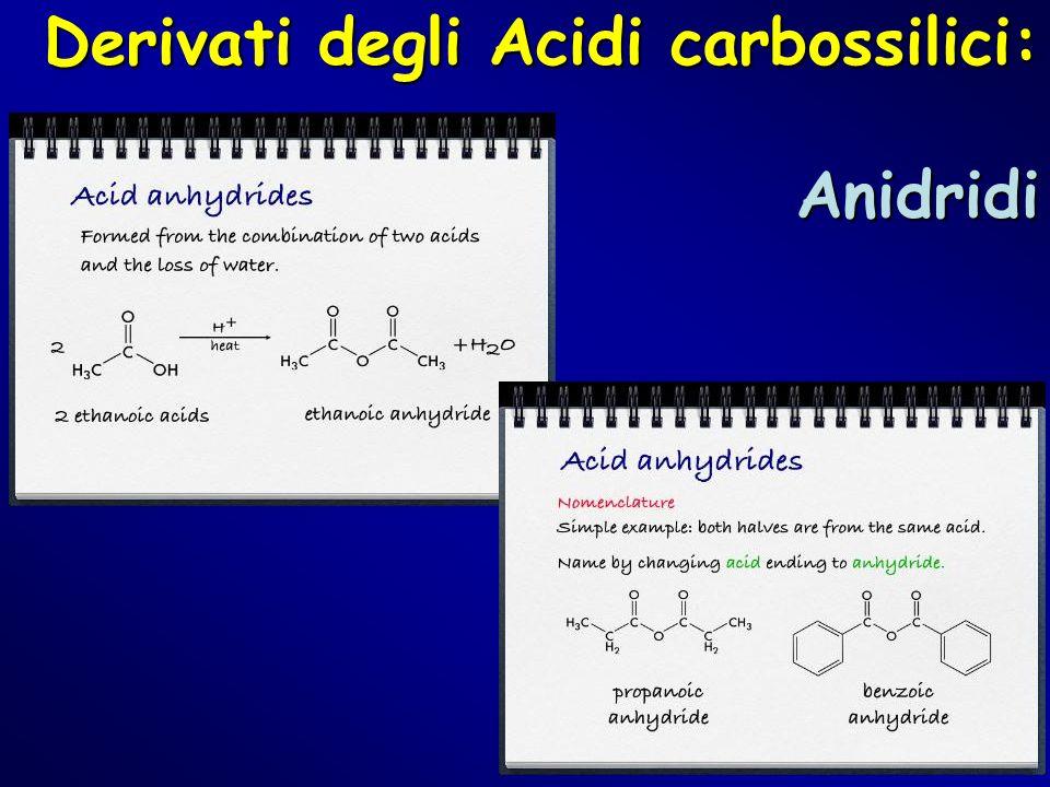 Derivati degli Acidi carbossilici: Anidridi
