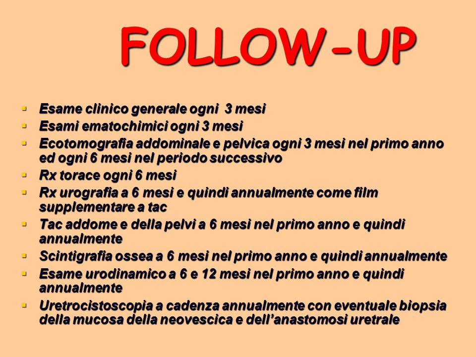 FOLLOW-UP Esame clinico generale ogni 3 mesi