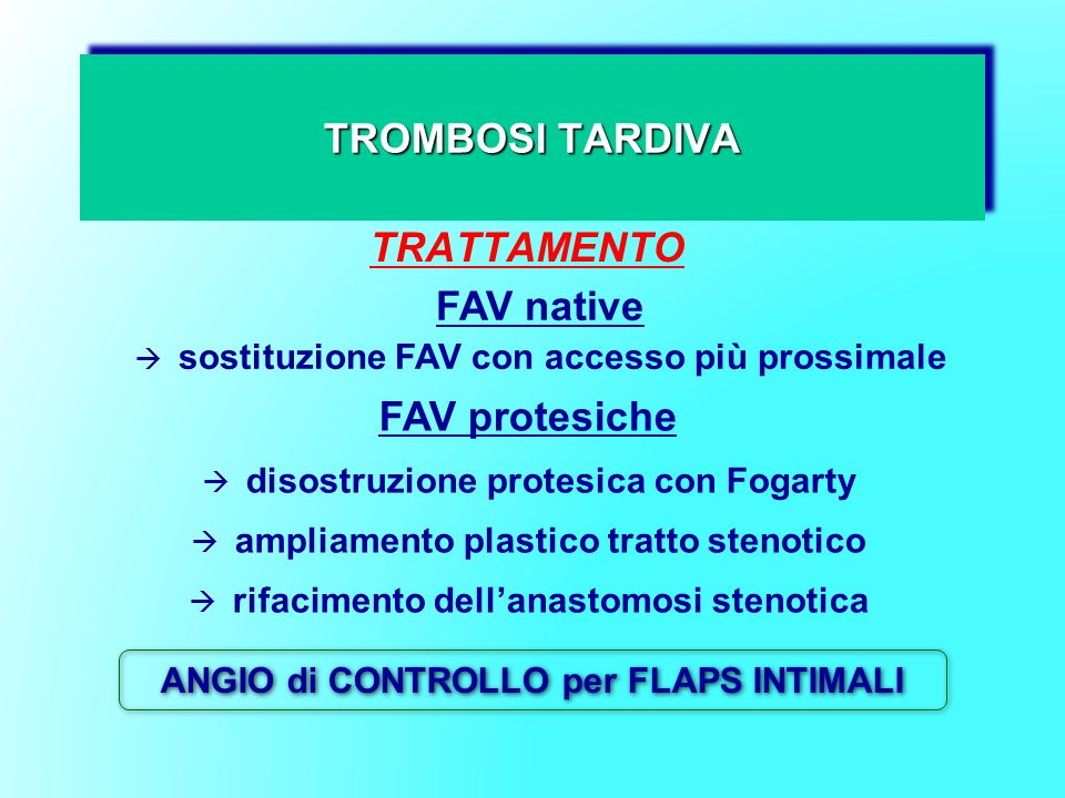 TROMBOSI TARDIVA TRATTAMENTO FAV native FAV protesiche
