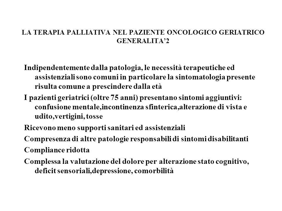 LA TERAPIA PALLIATIVA NEL PAZIENTE ONCOLOGICO GERIATRICO GENERALITA'2