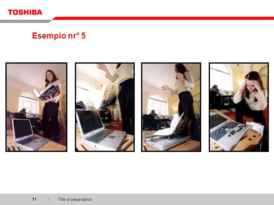 Esempio nr° 5 11 / Title of presentation