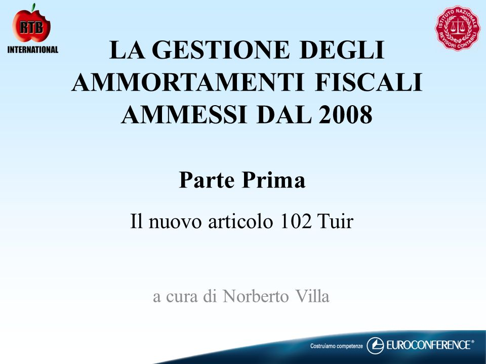 LA GESTIONE DEGLI AMMORTAMENTI FISCALI AMMESSI DAL 2008
