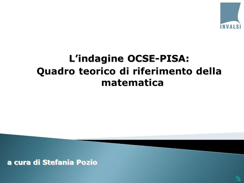 L'indagine OCSE-PISA: Quadro teorico di riferimento della matematica
