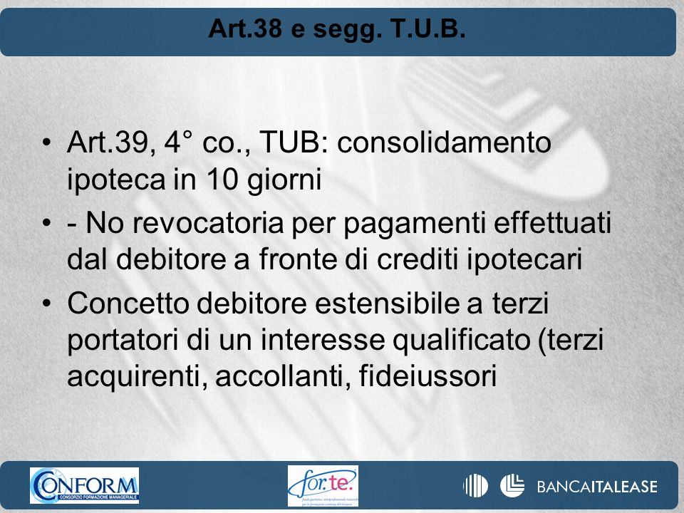 Art.39, 4° co., TUB: consolidamento ipoteca in 10 giorni