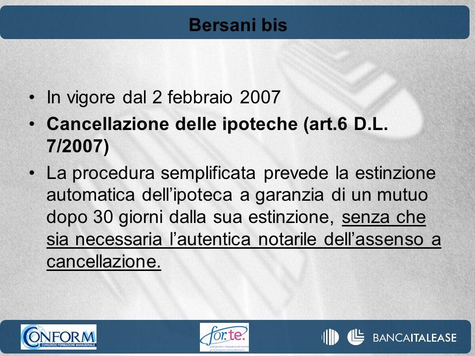 Bersani bis In vigore dal 2 febbraio 2007. Cancellazione delle ipoteche (art.6 D.L. 7/2007)