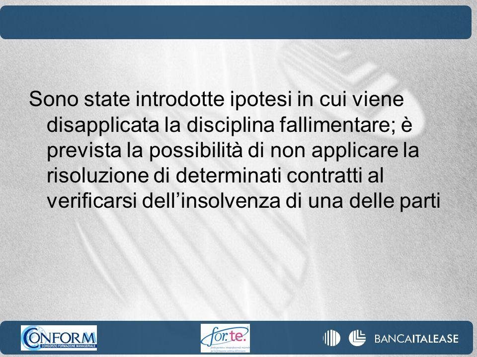 Sono state introdotte ipotesi in cui viene disapplicata la disciplina fallimentare; è prevista la possibilità di non applicare la risoluzione di determinati contratti al verificarsi dell'insolvenza di una delle parti