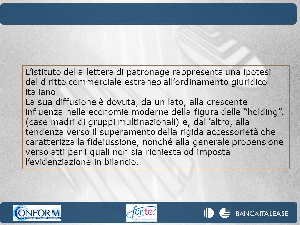 L'istituto della lettera di patronage rappresenta una ipotesi del diritto commerciale estraneo all'ordinamento giuridico italiano.