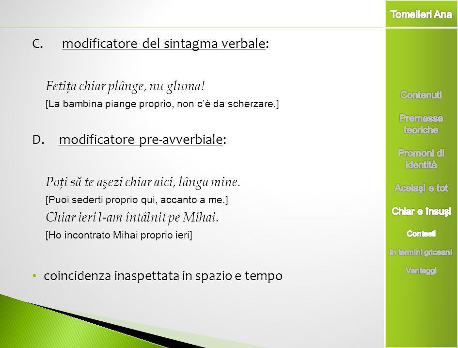 C. modificatore del sintagma verbale: