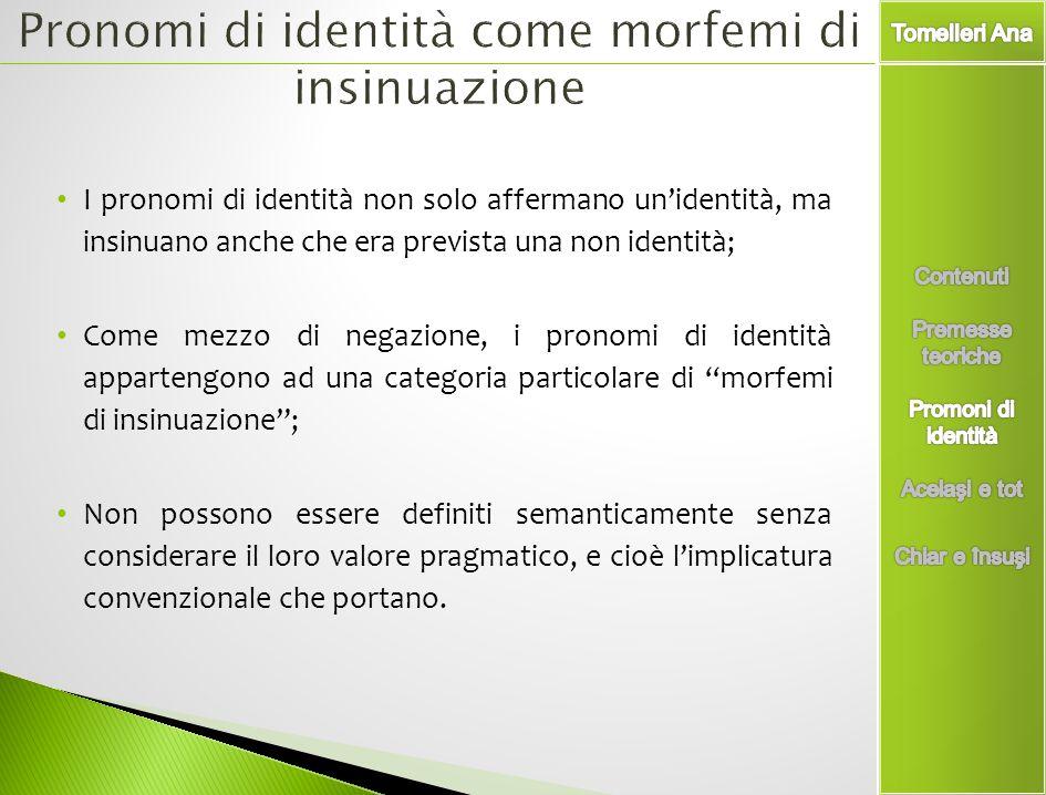 Pronomi di identità come morfemi di insinuazione
