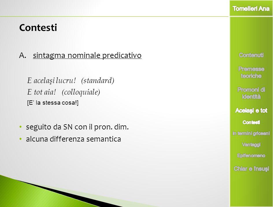 Contesti sintagma nominale predicativo seguito da SN con il pron. dim.