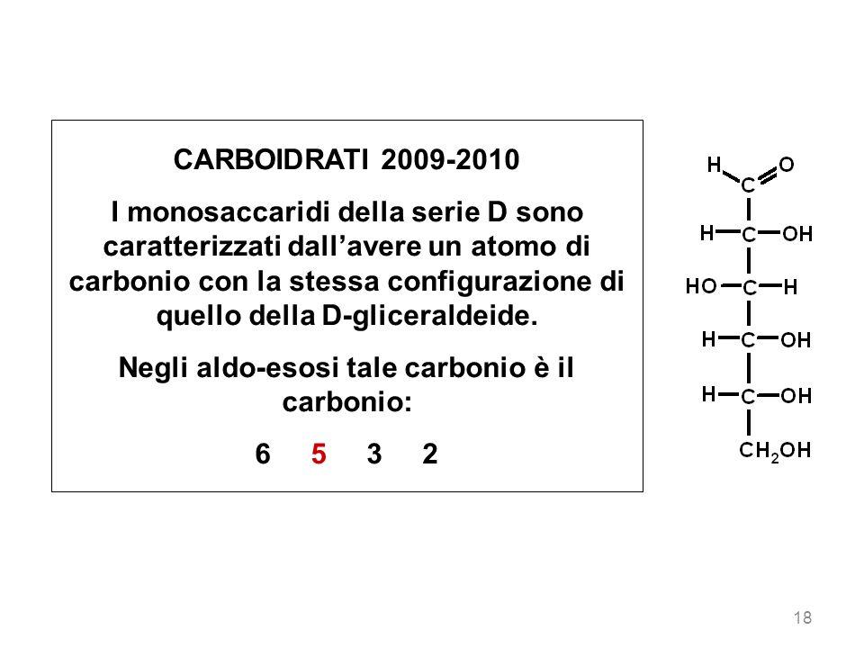 Negli aldo-esosi tale carbonio è il carbonio: