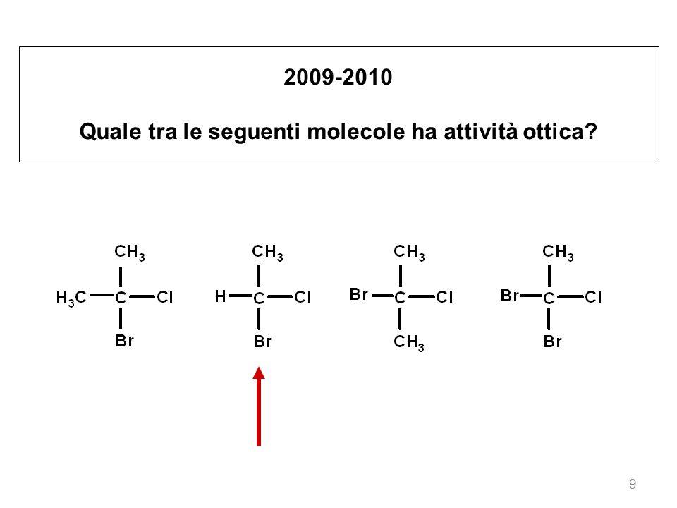 Quale tra le seguenti molecole ha attività ottica