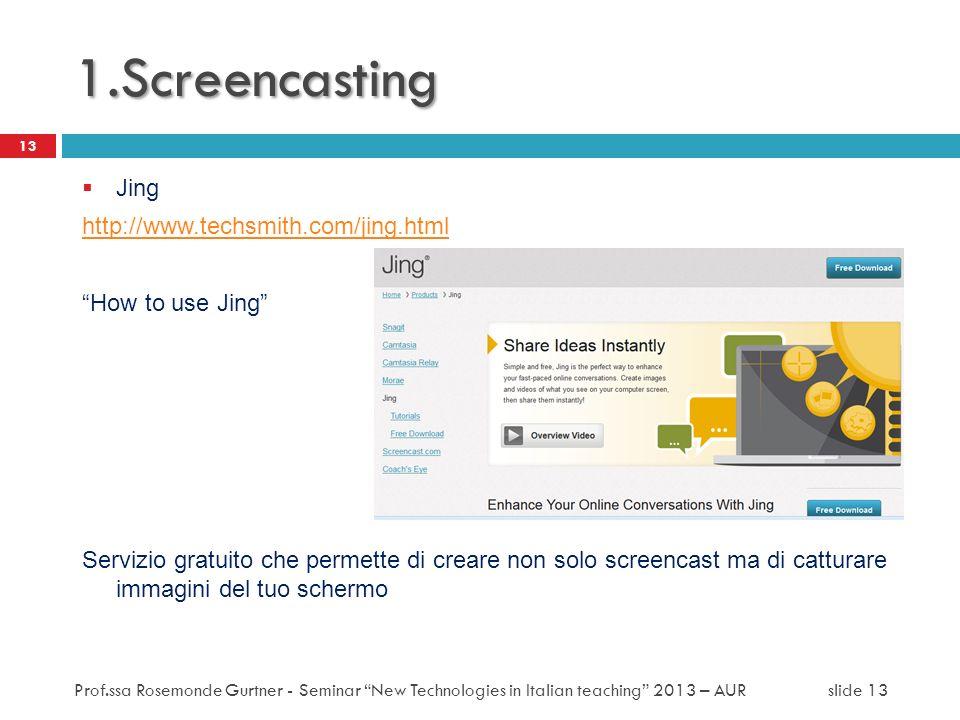 1.Screencasting Jing http://www.techsmith.com/jing.html