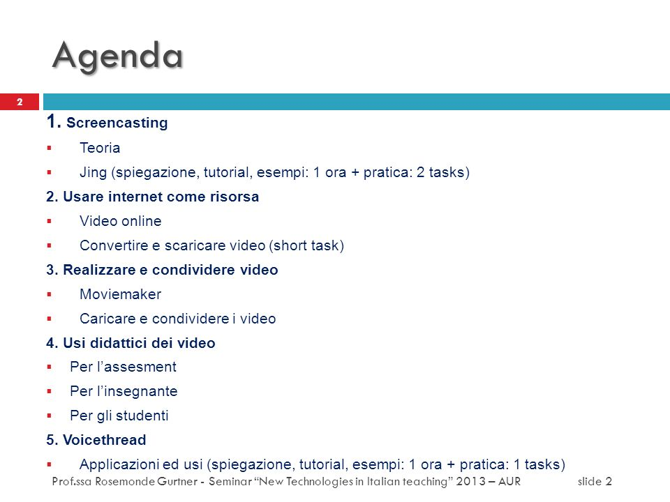 Agenda 1. Screencasting Teoria