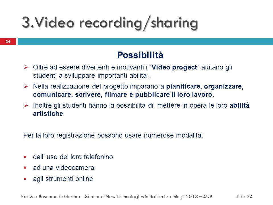 3.Video recording/sharing