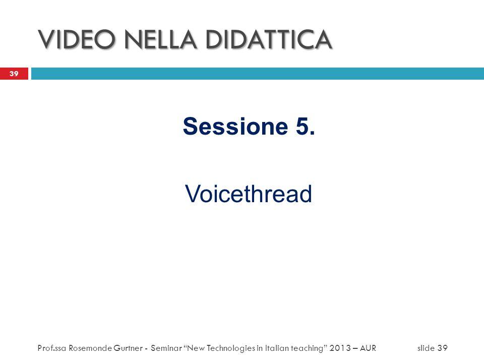 VIDEO NELLA DIDATTICA Sessione 5. Voicethread