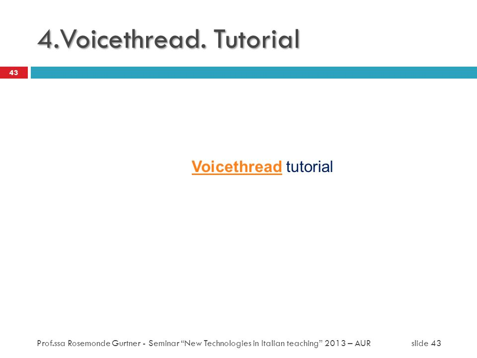 4.Voicethread. Tutorial Voicethread tutorial