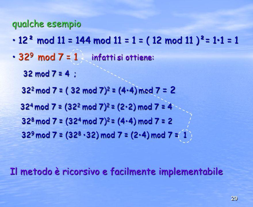 329 mod 7 = 1 infatti si ottiene: 32 mod 7 = 4 ;