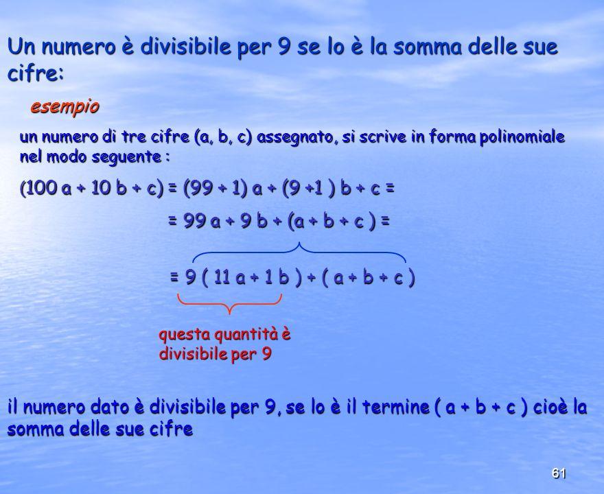 Un numero è divisibile per 9 se lo è la somma delle sue cifre: