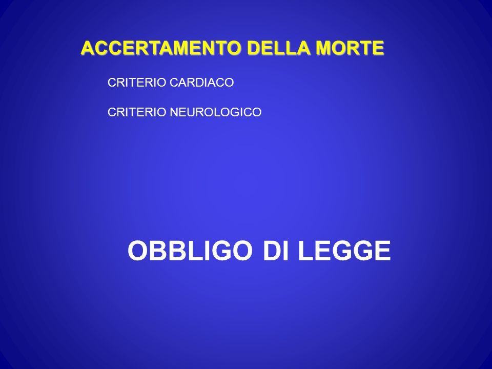 OBBLIGO DI LEGGE ACCERTAMENTO DELLA MORTE CRITERIO CARDIACO