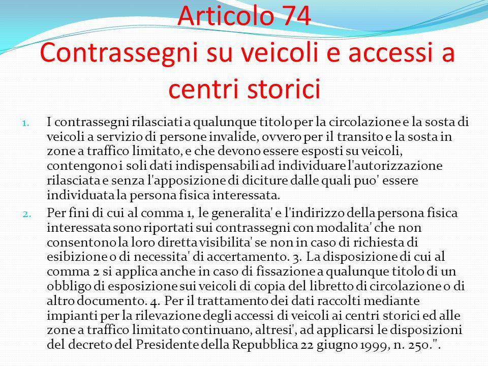 Articolo 74 Contrassegni su veicoli e accessi a centri storici