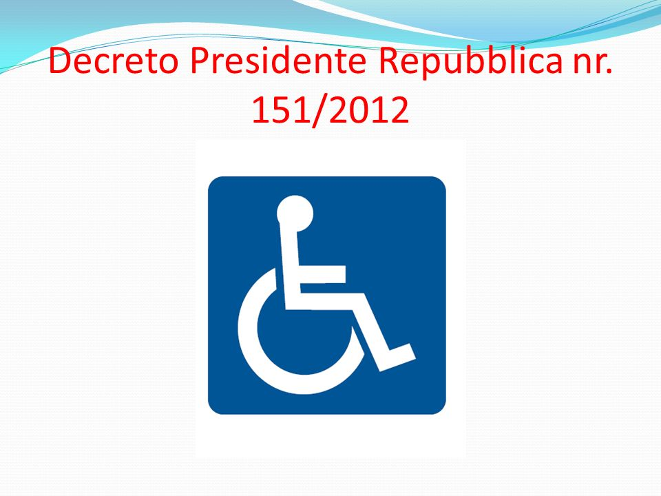 Decreto Presidente Repubblica nr. 151/2012