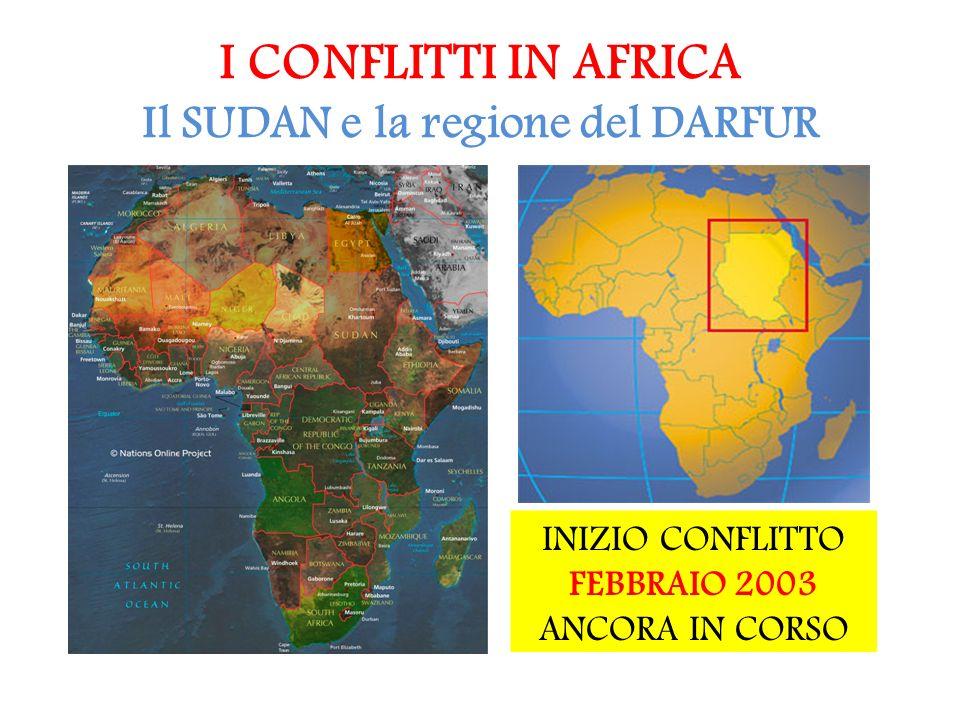 I CONFLITTI IN AFRICA Il SUDAN e la regione del DARFUR