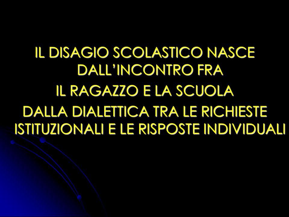 IL DISAGIO SCOLASTICO NASCE DALL'INCONTRO FRA