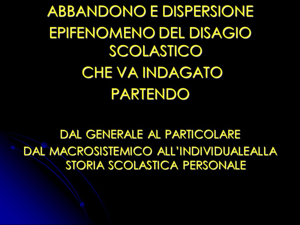 ABBANDONO E DISPERSIONE EPIFENOMENO DEL DISAGIO SCOLASTICO
