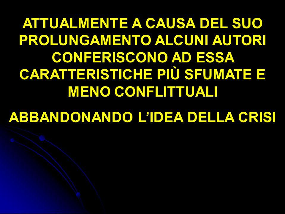 ABBANDONANDO L'IDEA DELLA CRISI