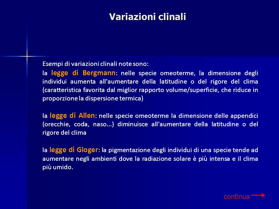 Variazioni clinali Esempi di variazioni clinali note sono: