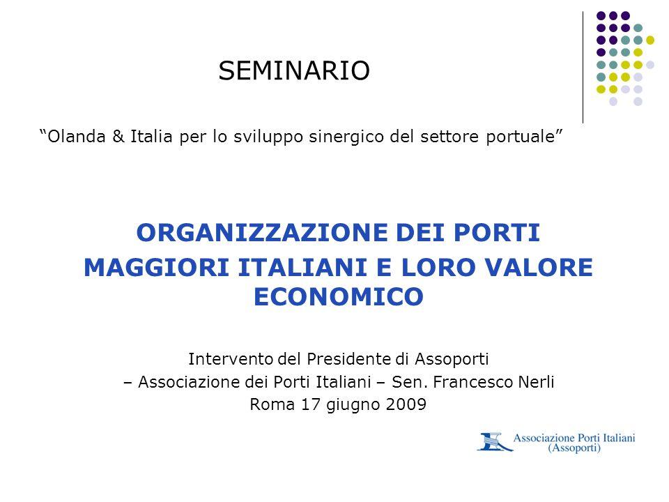 ORGANIZZAZIONE DEI PORTI MAGGIORI ITALIANI E LORO VALORE ECONOMICO