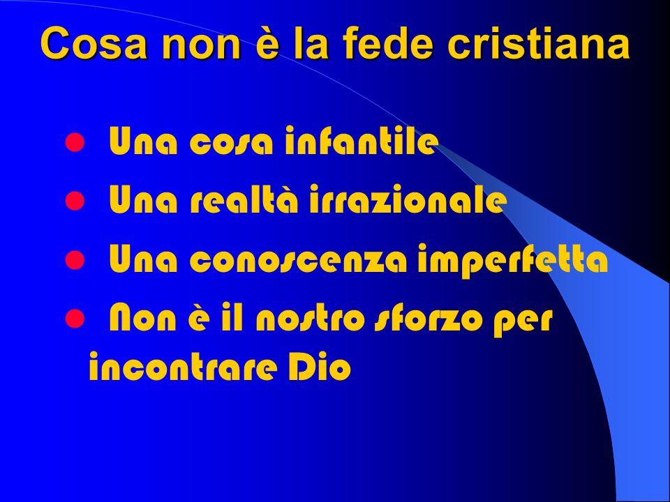 Cosa non è la fede cristiana